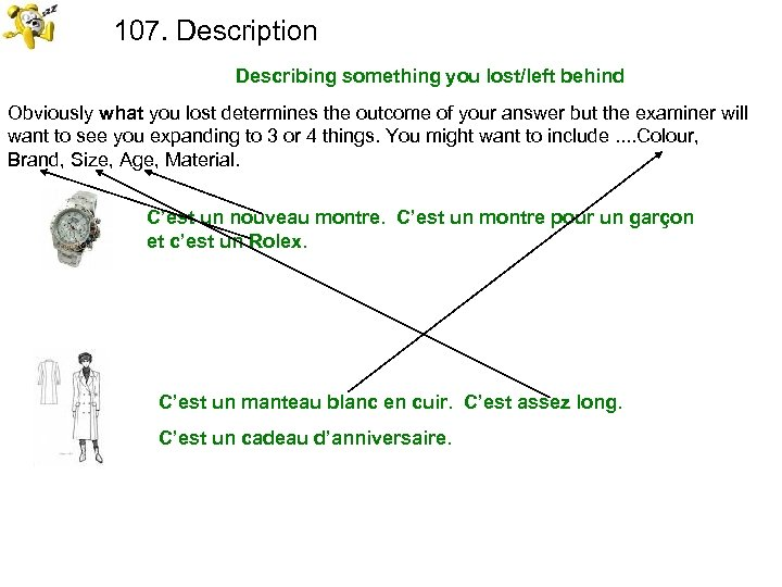 107. Description Describing something you lost/left behind Obviously what you lost determines the outcome