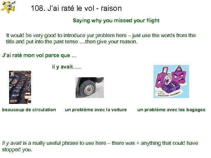 108. J'ai raté le vol - raison Saying why you missed your flight It