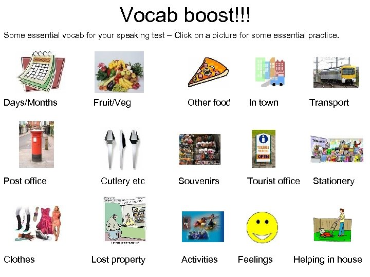 Vocab boost!!! Some essential vocab for your speaking test – Click on a picture