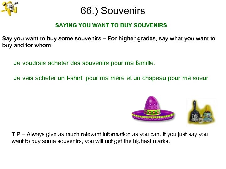 66. ) Souvenirs SAYING YOU WANT TO BUY SOUVENIRS Say you want to buy