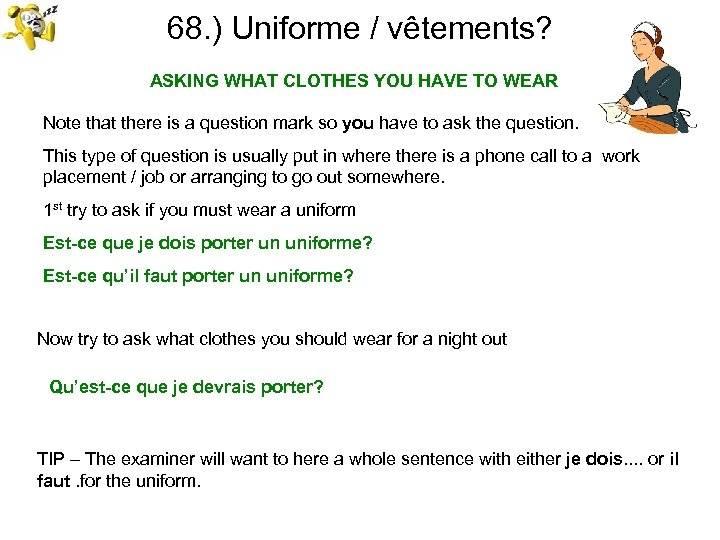 68. ) Uniforme / vêtements? ASKING WHAT CLOTHES YOU HAVE TO WEAR Note that