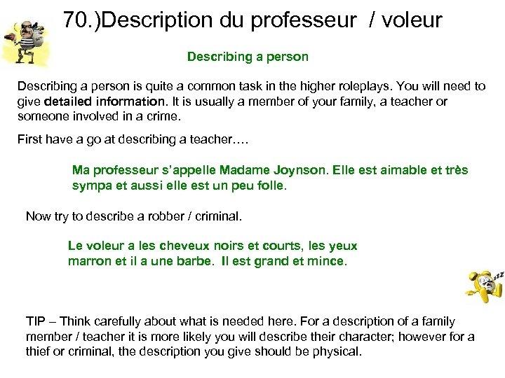 70. )Description du professeur / voleur Describing a person is quite a common task