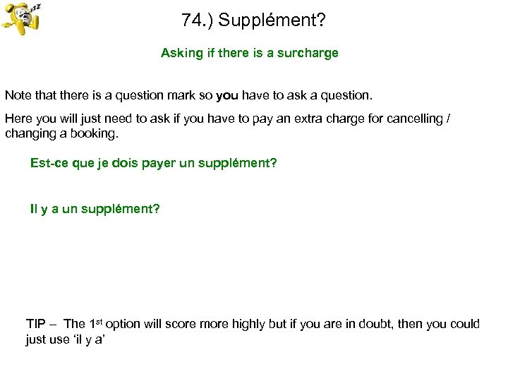 74. ) Supplément? Asking if there is a surcharge Note that there is a