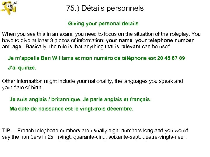 75. ) Détails personnels Giving your personal details When you see this in an