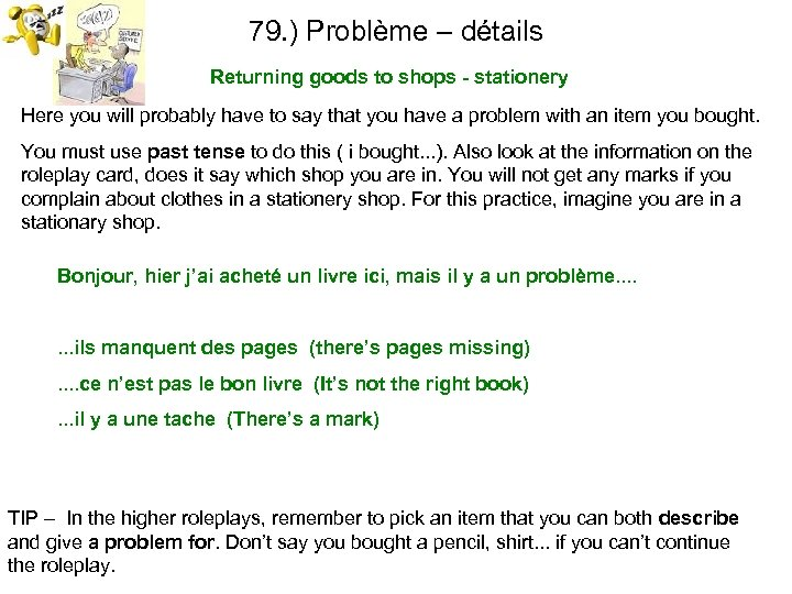 79. ) Problème – détails Returning goods to shops - stationery Here you will