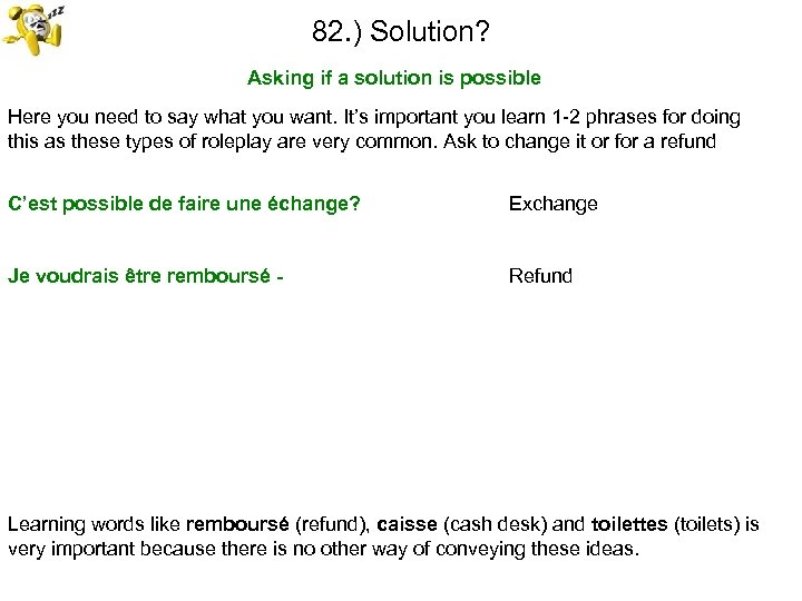 82. ) Solution? Asking if a solution is possible Here you need to say