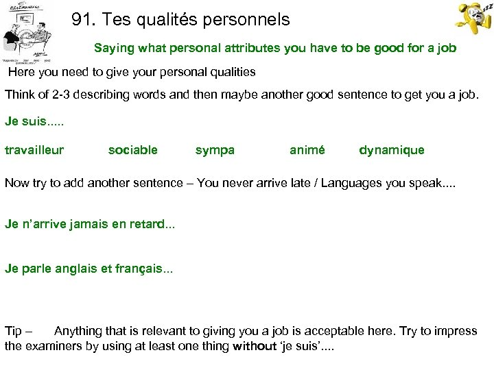 91. Tes qualités personnels Saying what personal attributes you have to be good for
