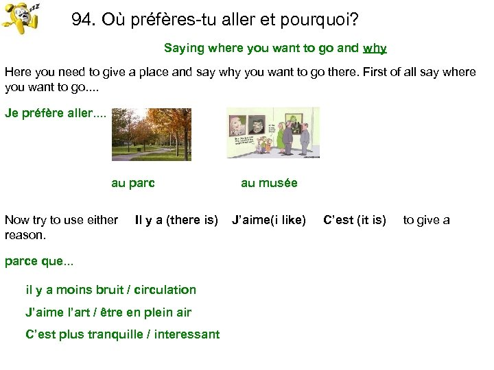 94. Où préfères-tu aller et pourquoi? Saying where you want to go and why