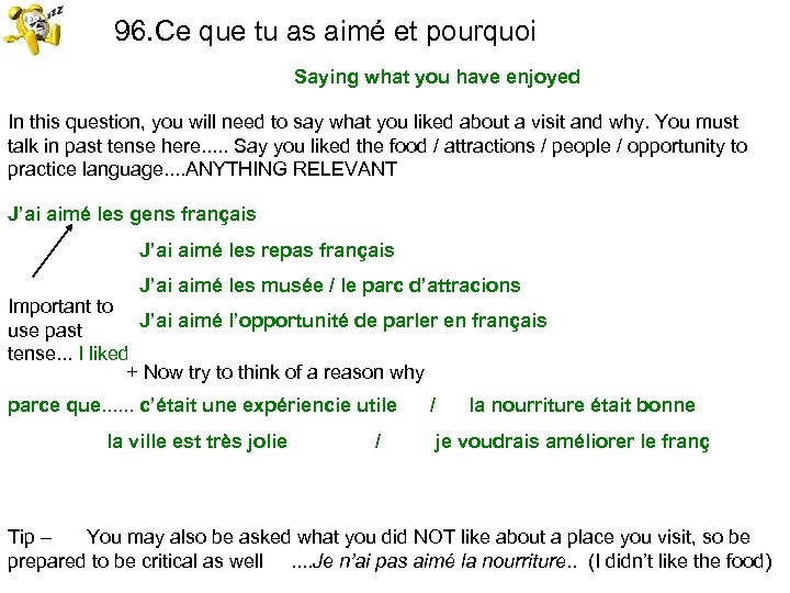 96. Ce que tu as aimé et pourquoi Saying what you have enjoyed In