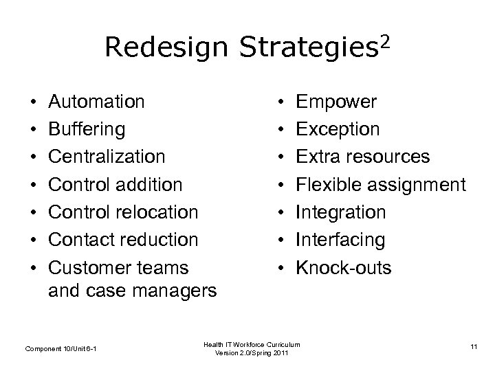Redesign Strategies 2 • • Automation Buffering Centralization Control addition Control relocation Contact reduction
