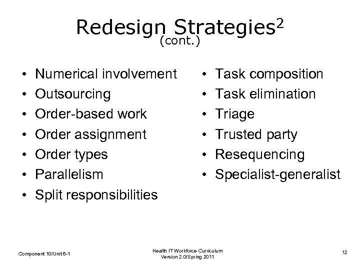 Redesign Strategies 2 (cont. ) • • Numerical involvement Outsourcing Order-based work Order assignment