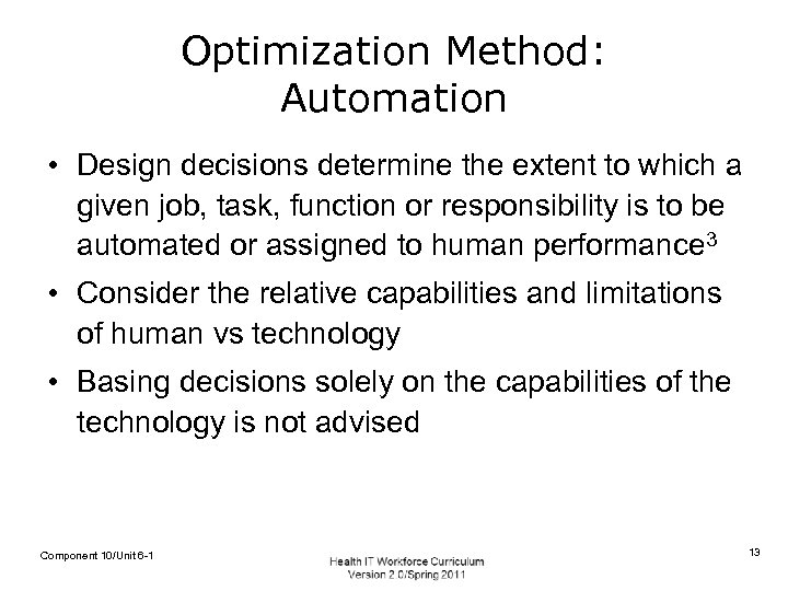 Optimization Method: Automation • Design decisions determine the extent to which a given job,