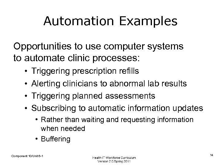 Automation Examples Opportunities to use computer systems to automate clinic processes: • • Triggering