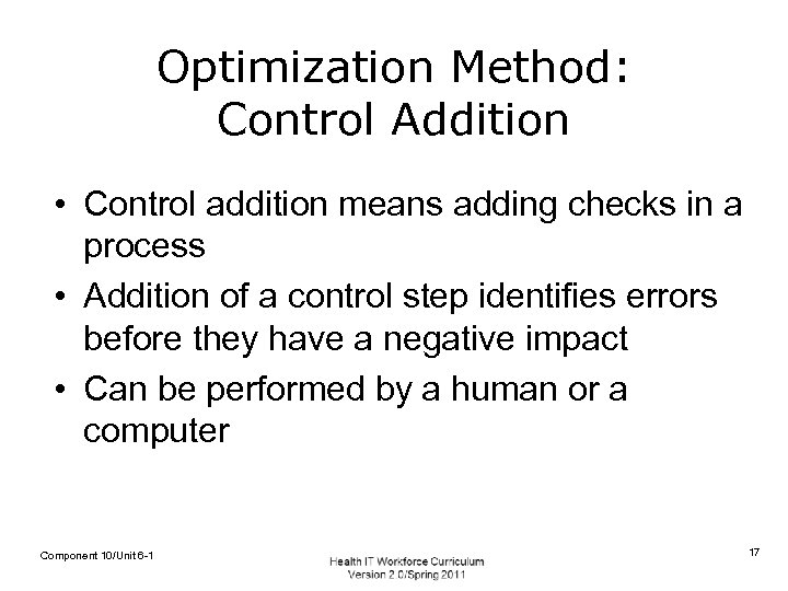 Optimization Method: Control Addition • Control addition means adding checks in a process •