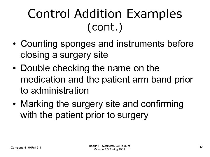 Control Addition Examples (cont. ) • Counting sponges and instruments before closing a surgery