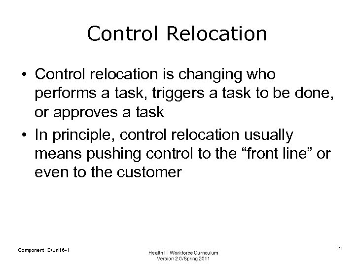 Control Relocation • Control relocation is changing who performs a task, triggers a task