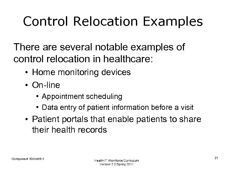 Control Relocation Examples There are several notable examples of control relocation in healthcare: •