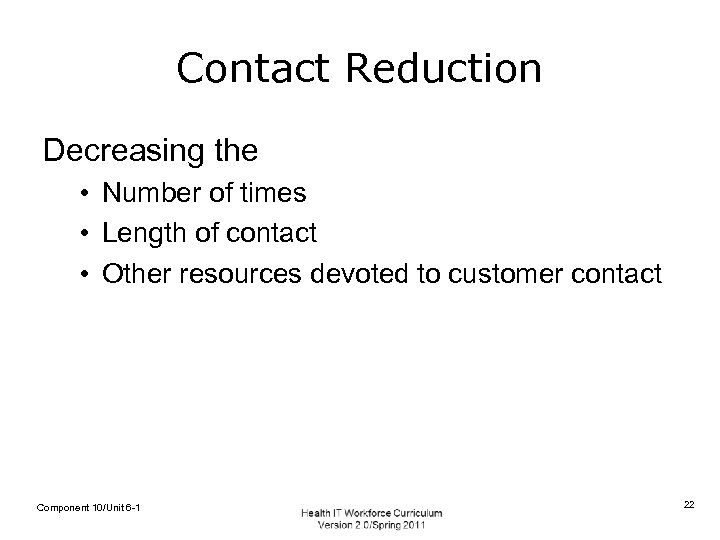 Contact Reduction Decreasing the • Number of times • Length of contact • Other