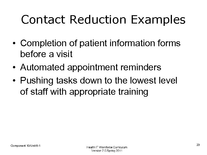 Contact Reduction Examples • Completion of patient information forms before a visit • Automated