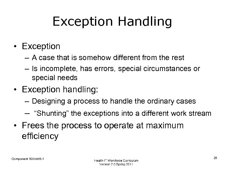 Exception Handling • Exception – A case that is somehow different from the rest