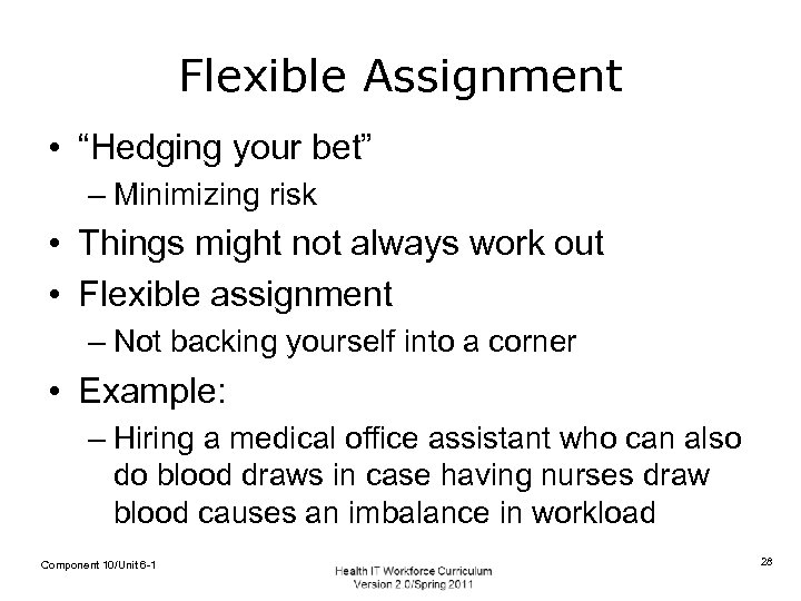 """Flexible Assignment • """"Hedging your bet"""" – Minimizing risk • Things might not always"""