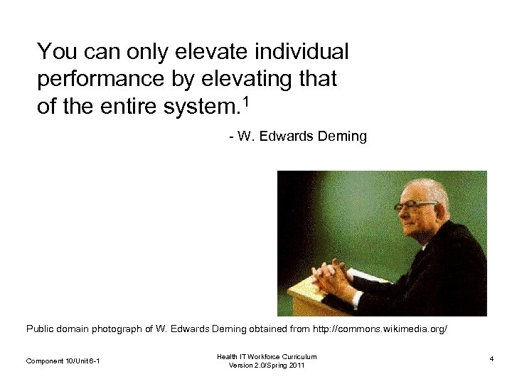 You can only elevate individual performance by elevating that of the entire system. 1