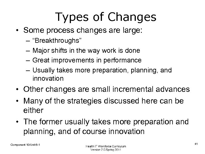 """Types of Changes • Some process changes are large: – – """"Breakthroughs"""" Major shifts"""