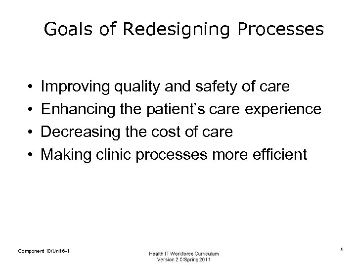Goals of Redesigning Processes • • Improving quality and safety of care Enhancing the