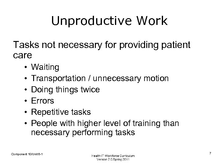 Unproductive Work Tasks not necessary for providing patient care • • • Waiting Transportation