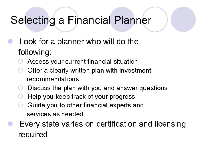 Selecting a Financial Planner l Look for a planner who will do the following: