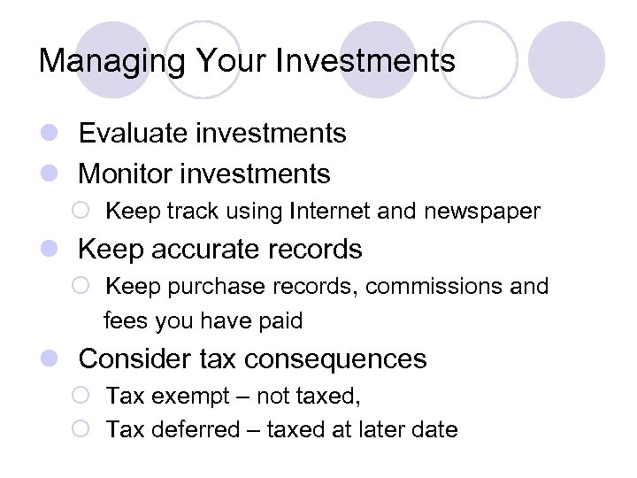 Managing Your Investments l Evaluate investments l Monitor investments ¡ Keep track using Internet