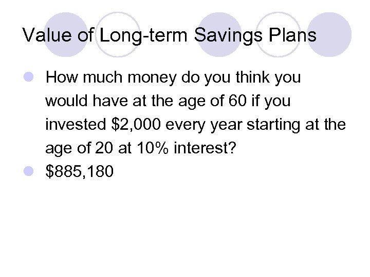Value of Long-term Savings Plans l How much money do you think you would