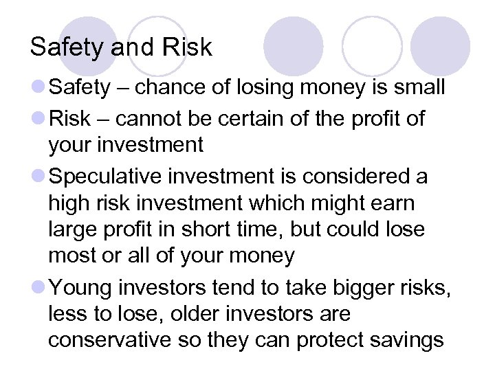 Safety and Risk l Safety – chance of losing money is small l Risk
