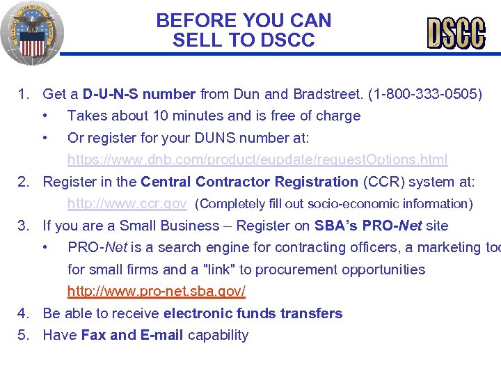 BEFORE YOU CAN SELL TO DSCC 1. Get a D-U-N-S number from Dun and