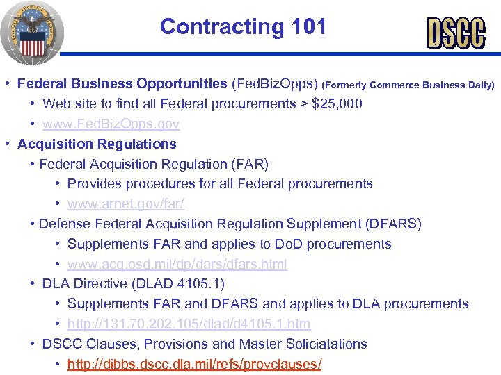 Contracting 101 • Federal Business Opportunities (Fed. Biz. Opps) (Formerly Commerce Business Daily) •