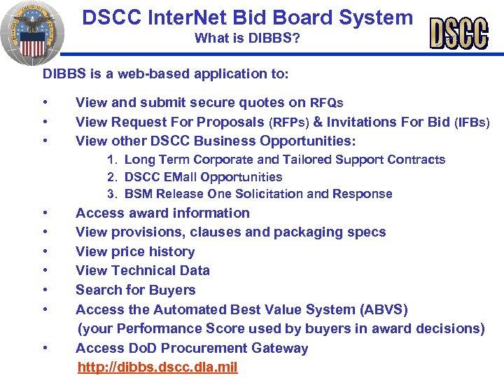 DSCC Inter. Net Bid Board System What is DIBBS? DIBBS is a web-based application