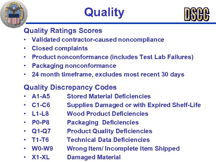Quality Ratings Scores • • • Validated contractor-caused noncompliance Closed complaints Product nonconformance (includes