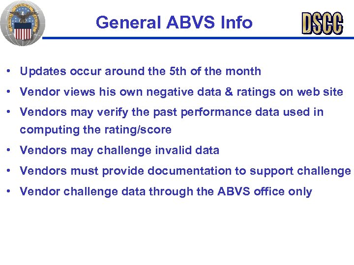 General ABVS Info • Updates occur around the 5 th of the month •