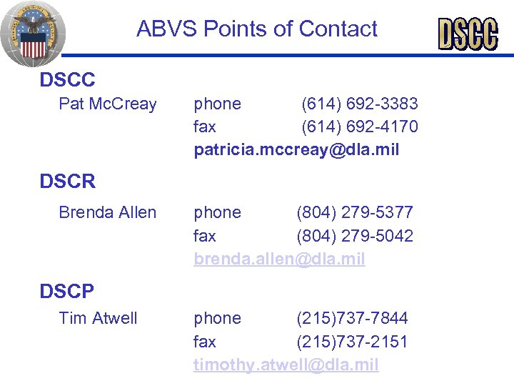 ABVS Points of Contact DSCC Pat Mc. Creay phone (614) 692 -3383 fax (614)
