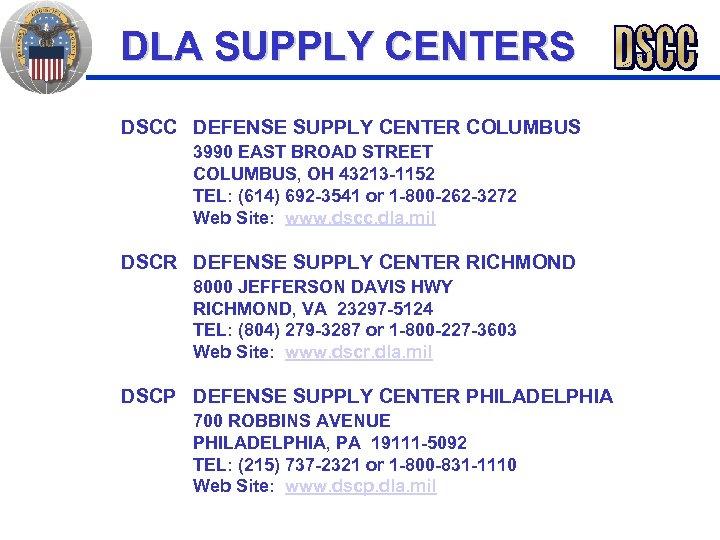 DLA SUPPLY CENTERS DSCC DEFENSE SUPPLY CENTER COLUMBUS 3990 EAST BROAD STREET COLUMBUS, OH