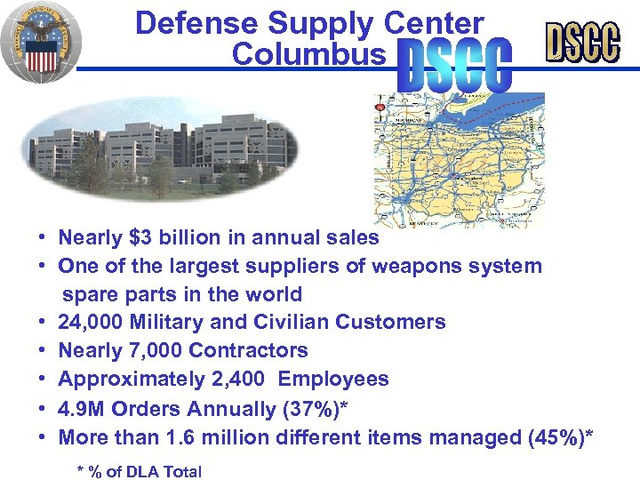 Defense Supply Center Columbus • Nearly $3 billion in annual sales • One of