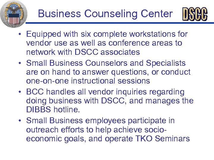 Business Counseling Center • Equipped with six complete workstations for vendor use as well
