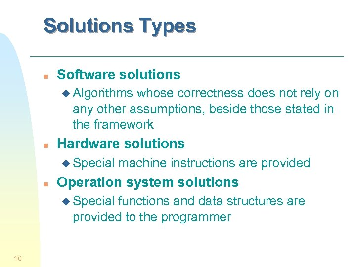 Solutions Types n Software solutions u Algorithms whose correctness does not rely on any