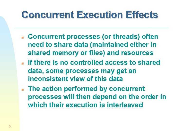 Concurrent Execution Effects n n n 2 Concurrent processes (or threads) often need to