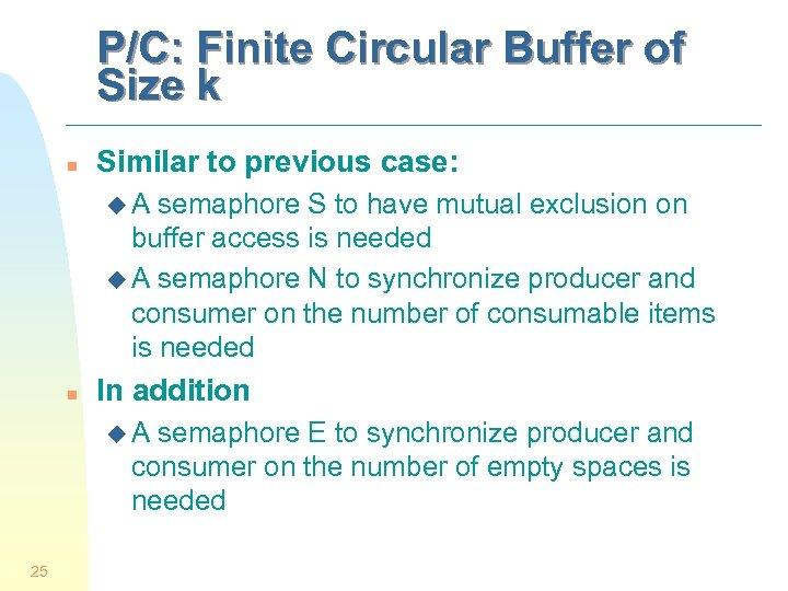 P/C: Finite Circular Buffer of Size k n Similar to previous case: u. A