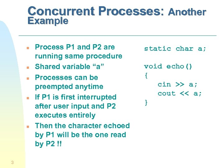 Concurrent Processes: Another Example n n n 3 Process P 1 and P 2
