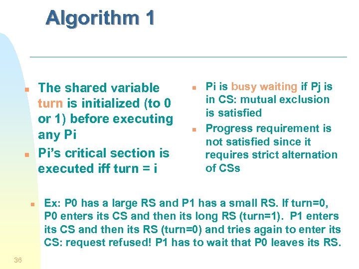 Algorithm 1 The shared variable turn is initialized (to 0 or 1) before executing