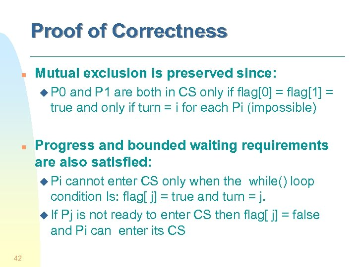 Proof of Correctness n Mutual exclusion is preserved since: u P 0 and P