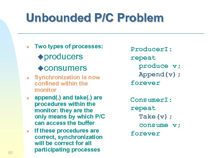 Unbounded P/C Problem n Two types of processes: uproducers uconsumers n n n 60