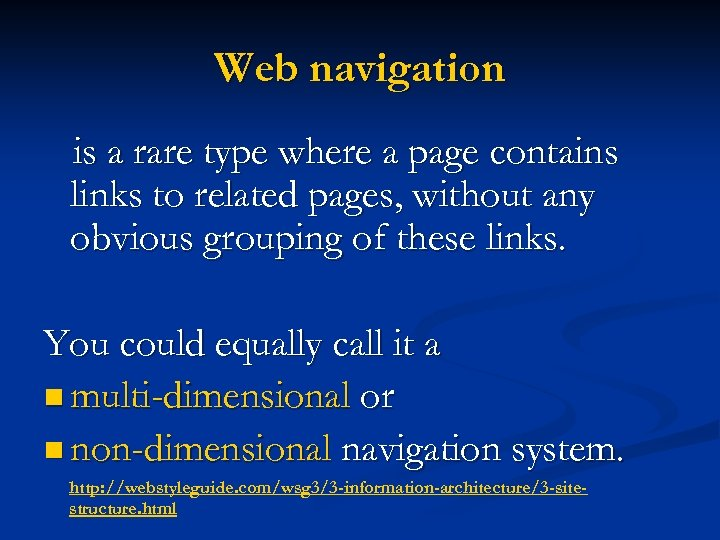 Web navigation is a rare type where a page contains links to related pages,